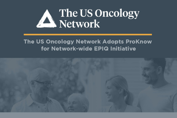 The US Oncology Network Adopts ProKnow for Network-wide Quality Initiative