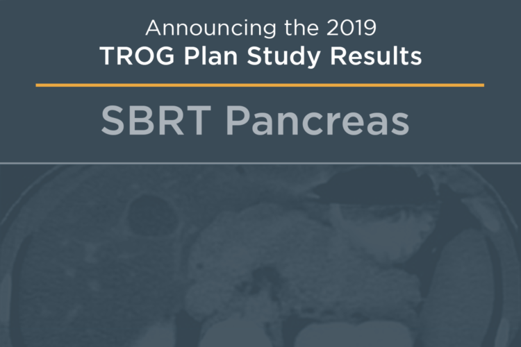 TROG 2019 SBRT Pancreas Plan Study (High Performer Summary)