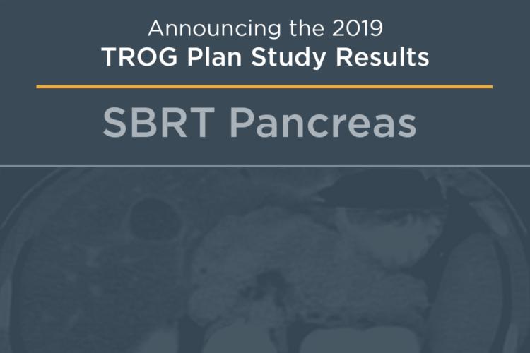 TROG 2019 SBRT Pancreas Plan Study (High Performer Summary)