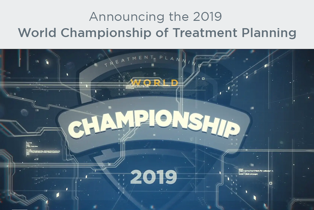 Announcing the 2019 World Championship of Treatment Planning